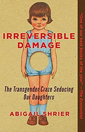 Couverture livre transphobe Irreversible damage : the transgender craze seducing our daughters de Abigail Shrier