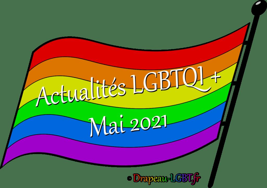 Drapeau-lgbt.fr Actualités LGBTQI+ mai 2021