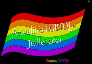 Drapeau-LGBT.fr actualités LGBTQI+ juillet 2021