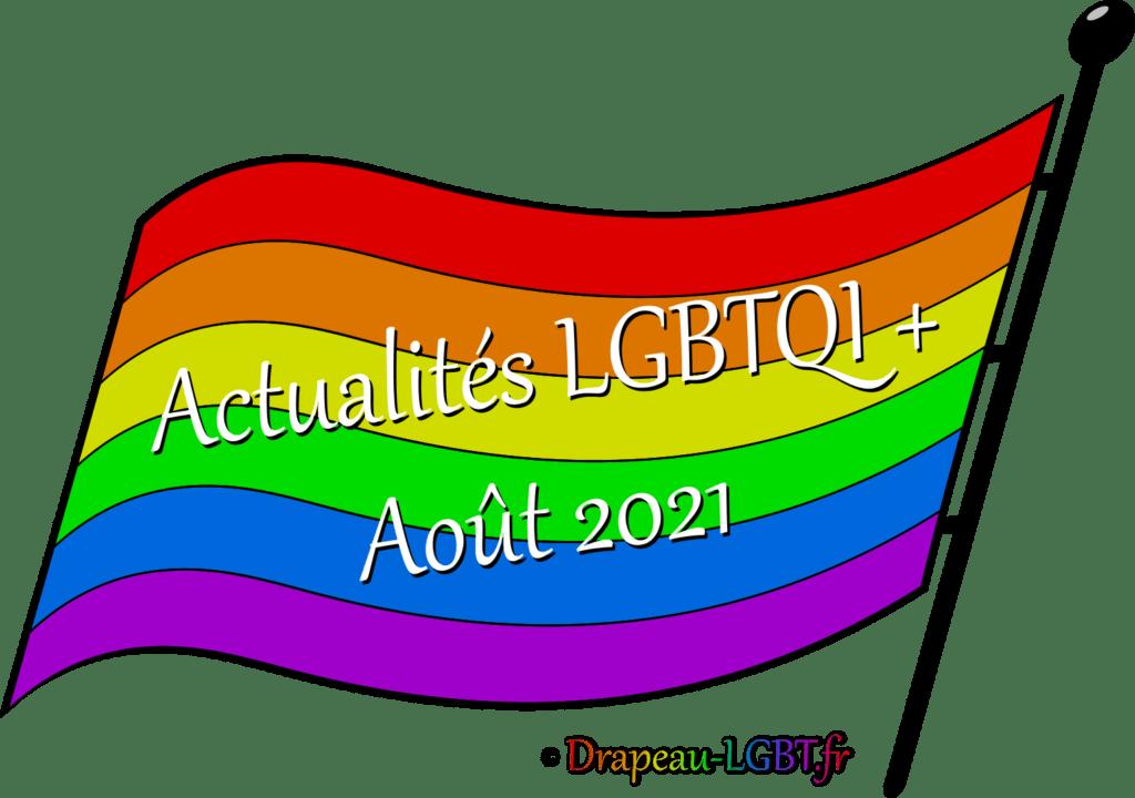Drapeau-LGBT.fr Actualités LGBTQI+ Août 2021