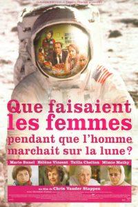Affiche film Que faisaient les femmes quand l'Homme marchait sur la Lune ? de Chris Vander Stappen 2000