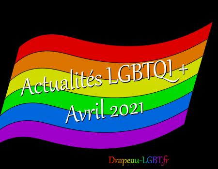 Drapeau-lgbt.fr Actualités LGBTQI+ avril 2021